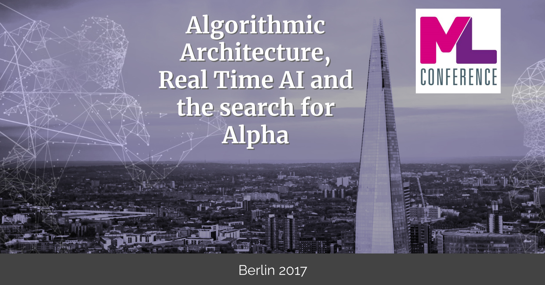 ML Conference - Algorithmic Architecture, Real-time AI and the Search for Alpha