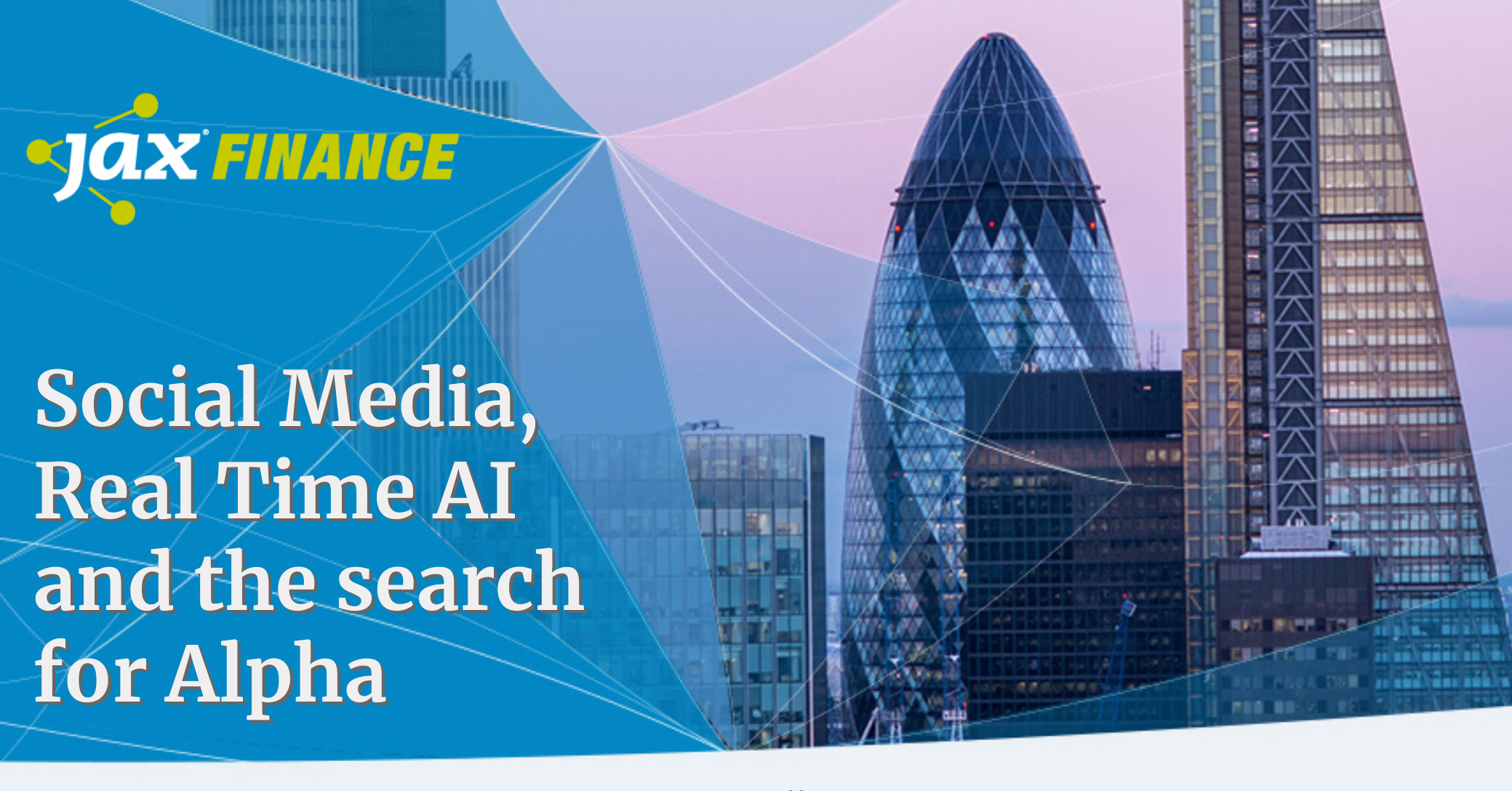 Social Media, Real Time AI and the search for Alpha